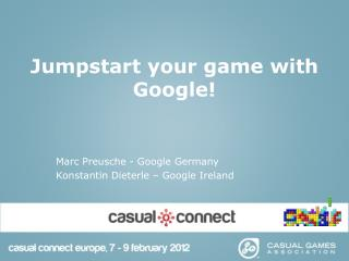 Jumpstart your game with Google!