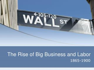 The Rise of Big Business and Labor