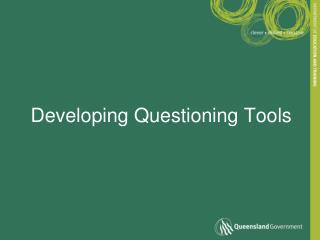 Developing Questioning Tools