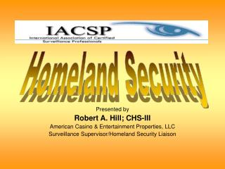 Presented by Robert A. Hill; CHS-III American Casino & Entertainment Properties, LLC