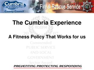 The Cumbria Experience A Fitness Policy That Works for us