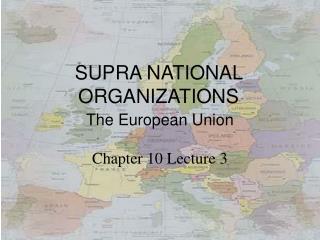 SUPRA NATIONAL ORGANIZATIONS