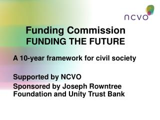 Funding Commission FUNDING THE FUTURE