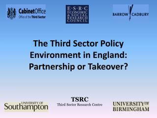 The Third Sector Policy Environment in England: Partnership or Takeover?