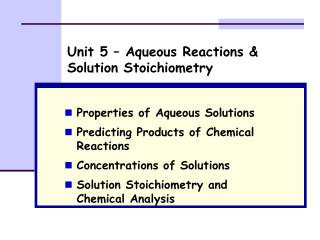 Unit 5 – Aqueous Reactions & Solution Stoichiometry