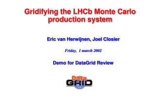 Gridifying the LHCb Monte Carlo production system