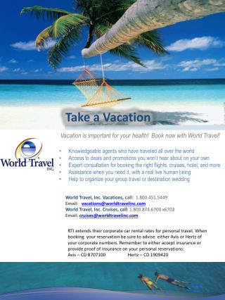 Vacation is important for your health!  Book now with World Travel!