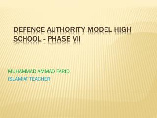 DEFENCE AUTHORITY MODEL HIGH SCHOOL - PHASE VII