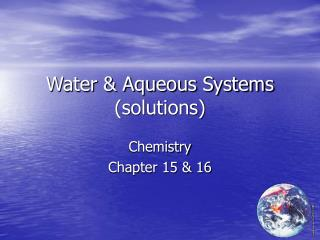 Water & Aqueous Systems (solutions)