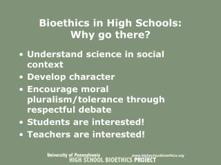 Bioethics in High Schools:  Why go there