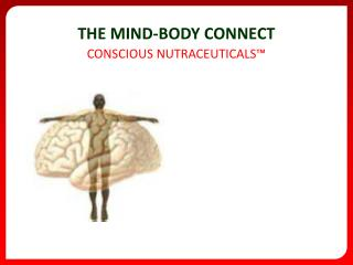 THE MIND-BODY CONNECT CONSCIOUS NUTRACEUTICALS™