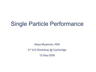 Single Particle Performance
