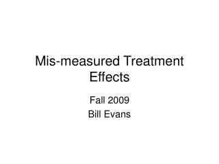 Mis-measured Treatment Effects