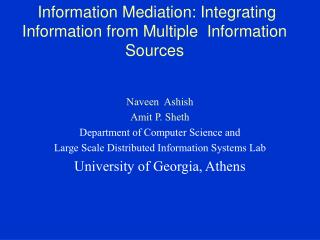 Information Mediation: Integrating Information from Multiple  Information Sources