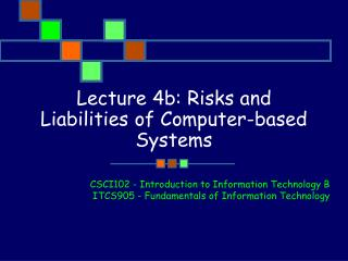 Lecture 4b:  Risks and Liabilities of Computer-based Systems
