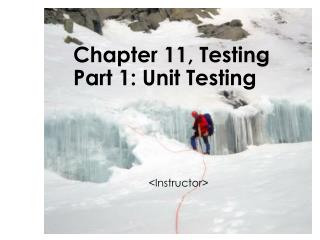Chapter 11, Testing Part 1: Unit Testing