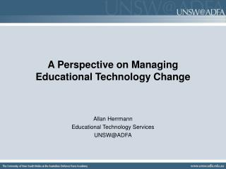 A Perspective on Managing Educational Technology Change