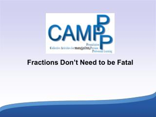 Fractions Don't Need to be Fatal