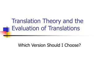 Translation Theory and the Evaluation of Translations