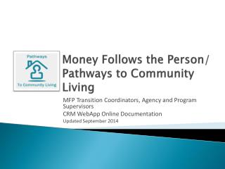 Money Follows the Person/ Pathways to Community Living