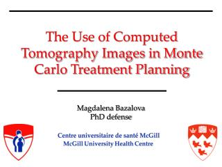 The Use of Computed Tomography Images in Monte Carlo Treatment Planning