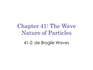 Chapter 41: The Wave Nature of Particles