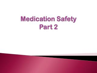 Medication Safety Part 2