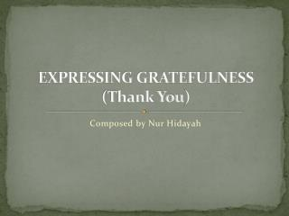 EXPRESSING GRATEFULNESS (Thank You )