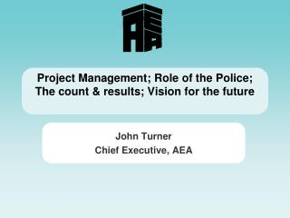 Project Management; Role of the Police; The count & results; Vision for the future