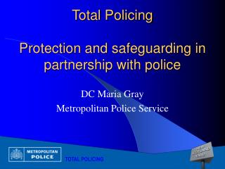 Total Policing Protection and safeguarding in partnership with police