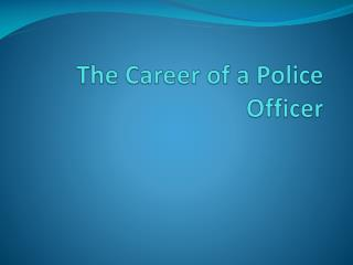 The Career of a Police Officer