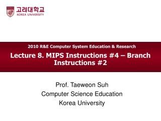 Lecture 8. MIPS Instructions #4 – Branch Instructions #2