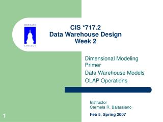 CIS *717.2  Data Warehouse Design Week 2