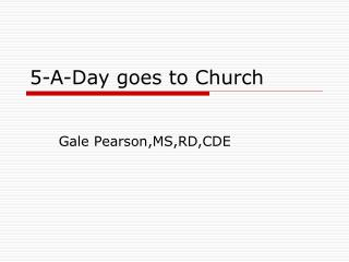 5-A-Day goes to Church