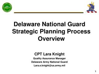 Delaware National Guard Strategic Planning Process Overview CPT Lara Knight