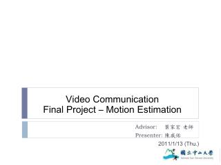 Video Communication Final Project – Motion Estimation