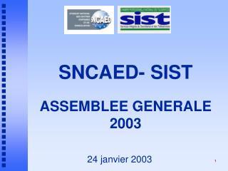 SNCAED- SIST ASSEMBLEE GENERALE   2003