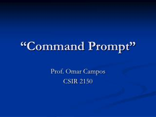 """Command Prompt"""