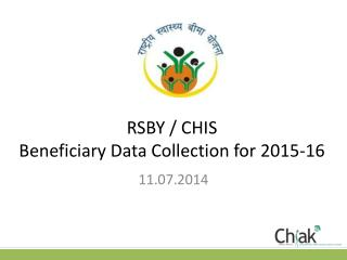 RSBY / CHIS  Beneficiary Data Collection for  2015-16