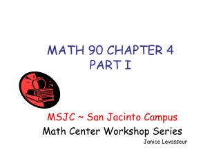 MATH 90 CHAPTER 4 PART I