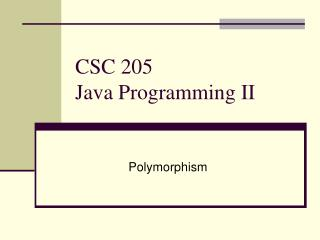CSC 205 Java Programming II