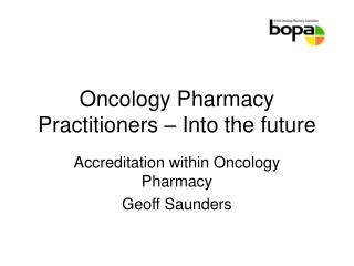 Oncology Pharmacy Practitioners – Into the future