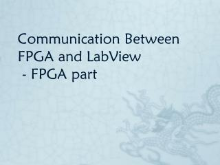 Communication Between FPGA and  LabView  - FPGA part