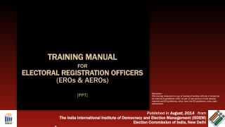 TRAINING  MANUAL  FOR ELECTORAL REGISTRATION  OFFICERS  ( EROs & AEROs) [PPT]