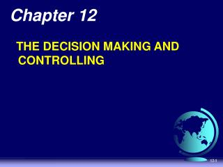 Chapter 12   THE  DECISION MAKING AND CONTROLLING