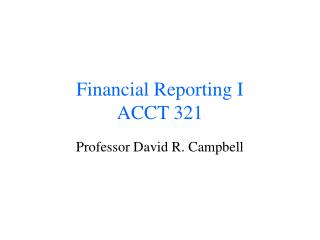 Financial Reporting I ACCT 321