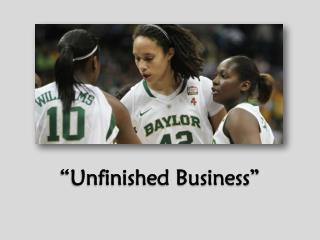 """Unfinished Business"""