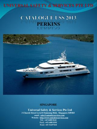 UNIVERSAL SAFETY & SERVICES PTE LTD CATALOGUE USS  2013 PERKINS