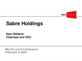 Sabre Holdings Sam Gilliland Chairman and CEO