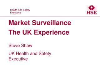Market Surveillance The UK Experience